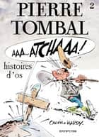 Pierre Tombal - Tome 2 - Histoires d'os ebook by Hardy, Raoul Cauvin