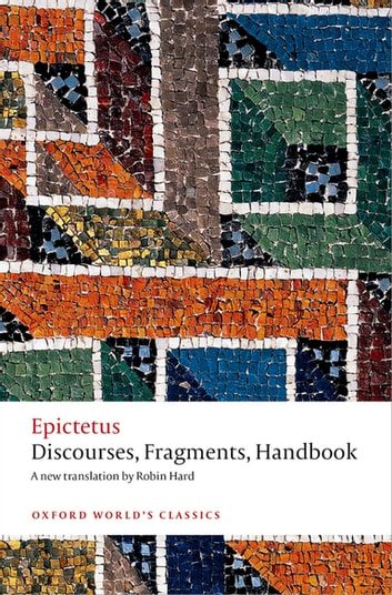 Discourses, Fragments, Handbook ebook by Epictetus,Christopher Gill