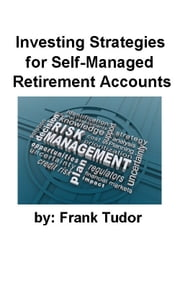 Investing Strategies for Self-Managed Retirement Accounts ebook by Frank Tudor