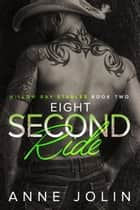 Eight-Second Ride - Willow Bay Stables, #2 ebook by