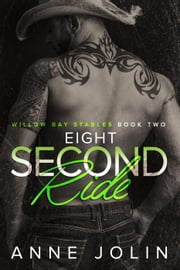 Eight-Second Ride - Willow Bay Stables, #2 ebook by Anne Jolin