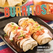 Burritos! ebook by Donna Kelly,Sandra Hoopes