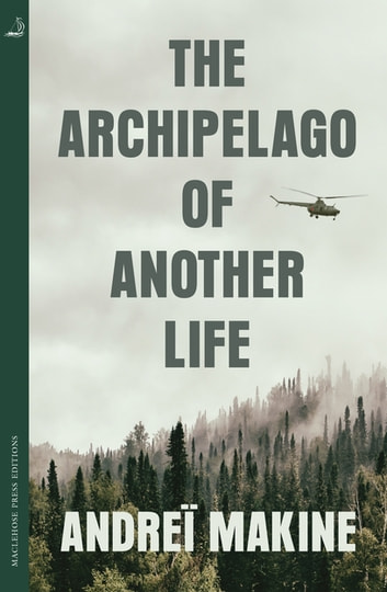 The Archipelago of Another Life eBook by Andreï Makine