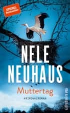 Muttertag - Kriminalroman ebook by Nele Neuhaus