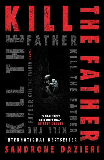 Kill the Father ebook by Sandrone Dazieri