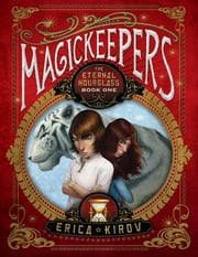 Magickeepers: The Eternal Hourglass ebook by Erica Kirov,Eric Fortune