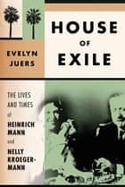 House of Exile ebook by Evelyn Juers