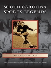 South Carolina Sports Legends ebook by Ernie Trubiano,South Carolina Athletic Hall of Fame