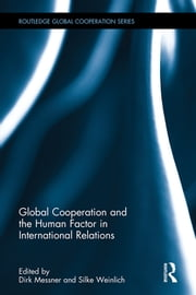 Global Cooperation and the Human Factor in International Relations ebook by