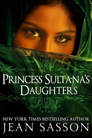 Princess Sultana's Daughters ebook by Jean Sasson