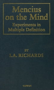 Mencius on the Mind - Experiments in Multiple Definition ebook by I. A. Richards