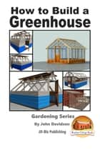 How to Build a Greenhouse ebook by John Davidson