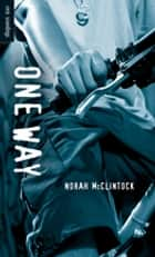 One Way ebook by Norah McClintock
