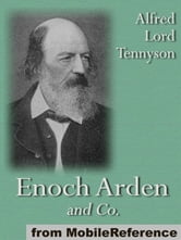 Enoch Arden And Co.: 20+ Poems, Including Aylmer's Field, Sea Dreams, The Sailor Boy, The Voyage And More (Mobi Classics) ebook by Alfred Lord Tennyson