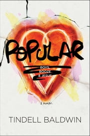 Popular - Boys, Booze, and Jesus ebook by Tindell Baldwin