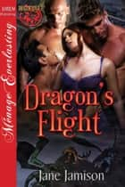 Dragon's Flight ebook by Jane Jamison