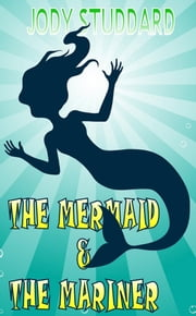 The Mermaid & The Mariner ebook by Jody Studdard