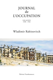 Journal de l'Occupation 1940-1942 ebook by Wladimir Rabinovitch