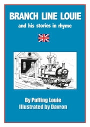 Branch Line Louie and His Stories in Rhyme ebook by Puffing Louie
