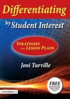 Differentiating by Student Interest ebook by Joni Turville