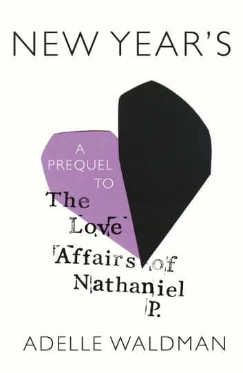 New Year's - A Prequel to The Love Affairs of Nathaniel P. ebook by Adelle Waldman