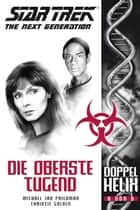 Star Trek - The Next Generation: Doppelhelix 6 - Die oberste Tugend ebook by Michael Jan Friedman, Christie Golden, Nicolas Sturm,...
