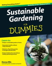 Sustainable Gardening For Dummies ebook by Donna Ellis
