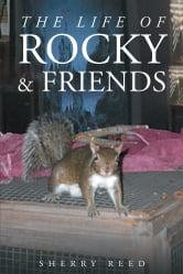 The Life of Rocky & Friends ebook by Sherry Reed