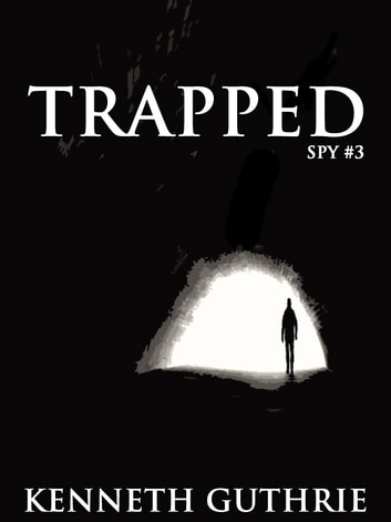 Trapped (Spy Action Thriller Series #3) eBook by Kenneth Guthrie
