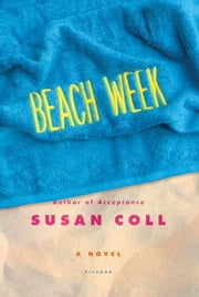 Beach Week - A Novel ebook by Susan Coll