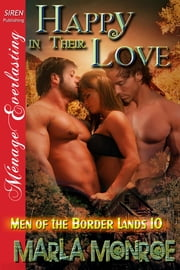 Happy in Their Love ebook by Marla Monroe