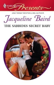 The Sabbides Secret Baby ebook by Jacqueline Baird