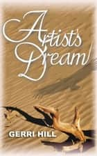 Artist's Dream ebook by Gerri Hill