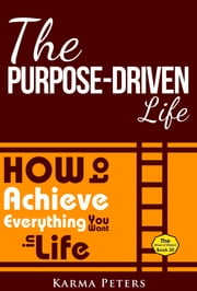 The Purpose-Driven Life ebook by Karma Peters