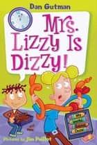 My Weird School Daze #9: Mrs. Lizzy Is Dizzy! ebook by Dan Gutman,Jim Paillot