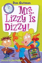 My Weird School Daze #9: Mrs. Lizzy Is Dizzy! ebook by Dan Gutman