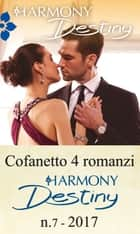 Cofanetto 4 Harmony Destiny n.7/2017 ebook by Cat Schield, Katherine Garbera, Elizabeth Lane,...