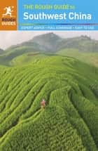 The Rough Guide to Southwest China ebook by Rough Guides