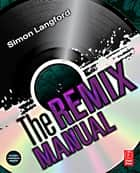 The Remix Manual ebook by Simon Langford