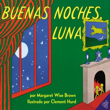 Buenas noches, Luna - Goodnight Moon (Spanish edition) audiobook by Margaret Wise Brown