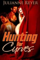 Hunting for Curves ebook by Julianne Reyer
