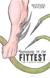 Survival of the Fittest - The Closest Enemy ebook by Michael Taylor