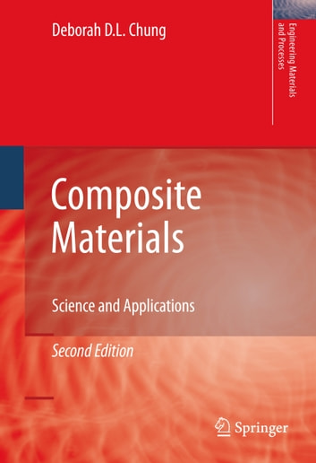 Composite Materials - Science and Applications ebook by Deborah D. L. Chung