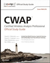 CWAP Certified Wireless Analysis Professional Official Study Guide - Exam PW0-270 ebook by David A. Westcott,David D. Coleman,Ben Miller,Peter Mackenzie