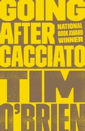 Going After Cacciato ebook by Tim O'Brien
