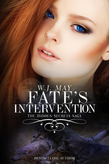 Fate's Intervention - Hidden Secrets Saga, #5 ebook by W.J. May