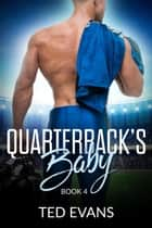 Quarterback's Baby - Friends To Lovers, #4 ebook by