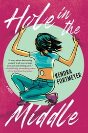 Hole in the Middle ebook by Kendra Fortmeyer