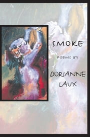 Smoke ebook by Dorianne Laux