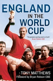 England in the World Cup ebook by Tony Matthews,Bryan Robson OBE